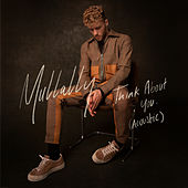 Think About You (Acoustic) von Mullally