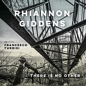 there is no Other (with Francesco Turrisi) von Rhiannon Giddens