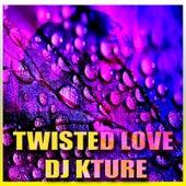 Twisted Love (Crush House Mix) von DJ KTurè