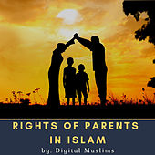Rights of Parents in Islam de Digital Muslims