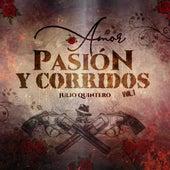 Amor, Pasion y Corridos, Vol. 1 de Julio Quintero