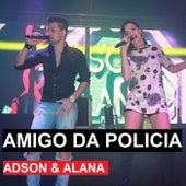 Amigo da Polícia de Adson & Alana