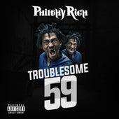 Troublesome 59 von Philthy Rich