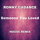 Someone You Loved (House Remix) von Rony Cadance
