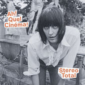 Ah! Quel Cinéma! by Stereo Total