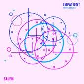 Impatient (The Remixes) by Salem