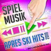 Spiel Musik - Apres Ski Hits 2019 - Apres Ski Musik zum Feiern und Tanzen (Die besten Hütten Schlager Hits 2019 für deine Karneval und Fasching Party) von Various Artists