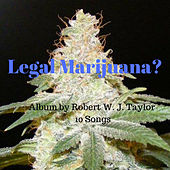 Legal Marijuana? de Robert Taylor