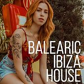 Balearic Ibiza House by Various Artists