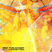 Redy To Blah Baby by Dj tomsten