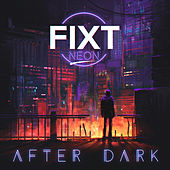 FiXT Neon: After Dark by Various Artists