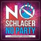 No Schlager No Party (Von Discofox bis Mallorca - Die besten Hits 2019 im Mallorcastyle bis zum Karneval, Fasching und Oktoberfest 2020) von Various Artists