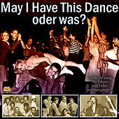 May I Have This Dance - oder was? de Various Artists