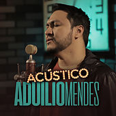 Acústico Imaginar: Aduílio Mendes de Aduílio Mendes