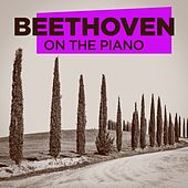 Beethoven On the Piano von Various Artists