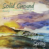 Summer And Spring by Solid Ground
