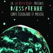 Miss Terre, conte écologique et musical de Compagnie Betty Blues