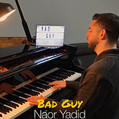 Bad Guy von Naor Yadid