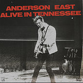 Alive In Tennessee by Anderson East