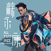 All That Jazz (Cool Jazz Mix) by William So
