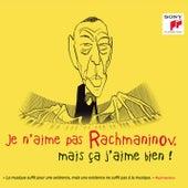 Je n'aime pas Rachmaninov, mais ça j'aime bien ! by Various Artists