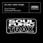Find A Friend (Extended Remixes) by DJ John Julius Knight