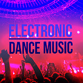 Electronic Dance Music by Various Artists