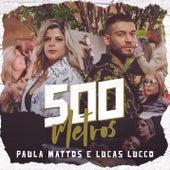 500 metros (Participação especial de Lucas Lucco) de Paula Mattos
