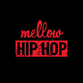 Mellow Hip Hop de Various Artists