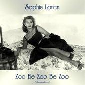 Zoo Be Zoo Be Zoo (Remastered 2019) von Sophia Loren