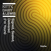Signed, Sealed, Delivered (I'm Yours) by Kitty, Daisy & Lewis