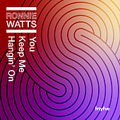 You Keep Me Hangin' On de Ronnie Watts
