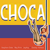 Choca (The Remixes) di Stephen Oaks