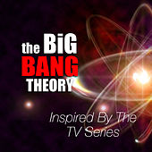 Inspired By The TV Series 'The Big Bang Theory' by Various Artists