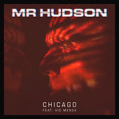 C H I C A G O by Mr Hudson