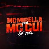 Só Vem von MC Mirella