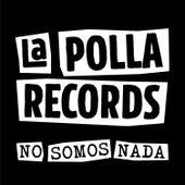 No Somos Nada (Edición 2019) by La Polla (La Polla Records)