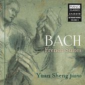 Bach: French Suites by Yuan Sheng