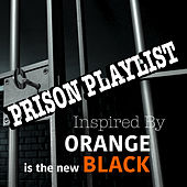 Prison Playlist Inspired By 'Orange Is The New Black' von Various Artists