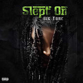 Slept On by Big Tone
