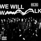 We Will Walk by Big Zuu