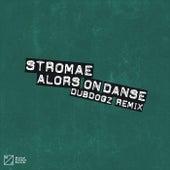 Alors On Danse (Dubdogz Remix) de Stromae
