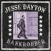 Bankrobber by Jesse Dayton