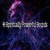 44 Spiritually Powerful Sounds von Meditación Música Ambiente