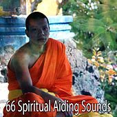 66 Spiritual Aiding Sounds von Lullabies for Deep Meditation