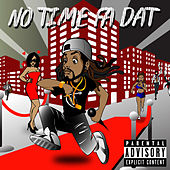 No Time Fa Dat by LP