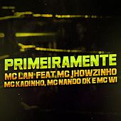 Primeiramente by Mc Lan