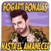 Hasta el Amanecer von Bogart Bonales