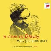 Je n'aime pas Debussy, mais ça j'aime bien ! von Various Artists