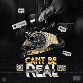 Can't Be Real (feat. Squirm Gesus) de Ray Vicks